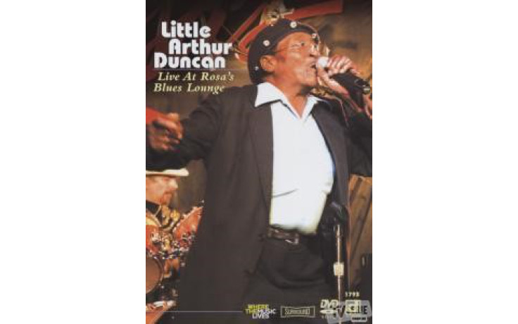 Little Arthur Duncan & The Back Scratchers - Live At Rosa's Blues Lounge